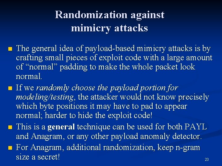 Randomization against mimicry attacks n n The general idea of payload-based mimicry attacks is