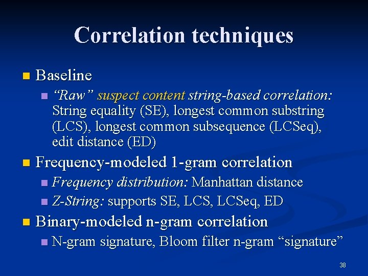 """Correlation techniques n Baseline n n """"Raw"""" suspect content string-based correlation: String equality (SE),"""