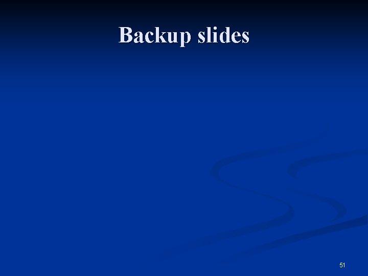 Backup slides 51