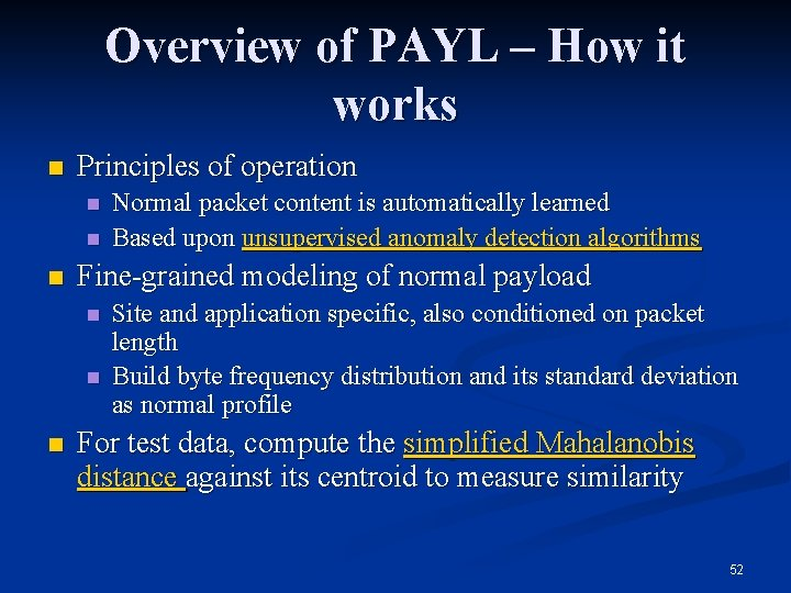 Overview of PAYL – How it works n Principles of operation n Fine-grained modeling