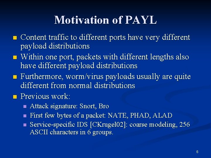 Motivation of PAYL n n Content traffic to different ports have very different payload