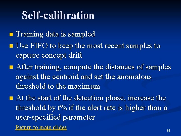 Self-calibration Training data is sampled n Use FIFO to keep the most recent samples