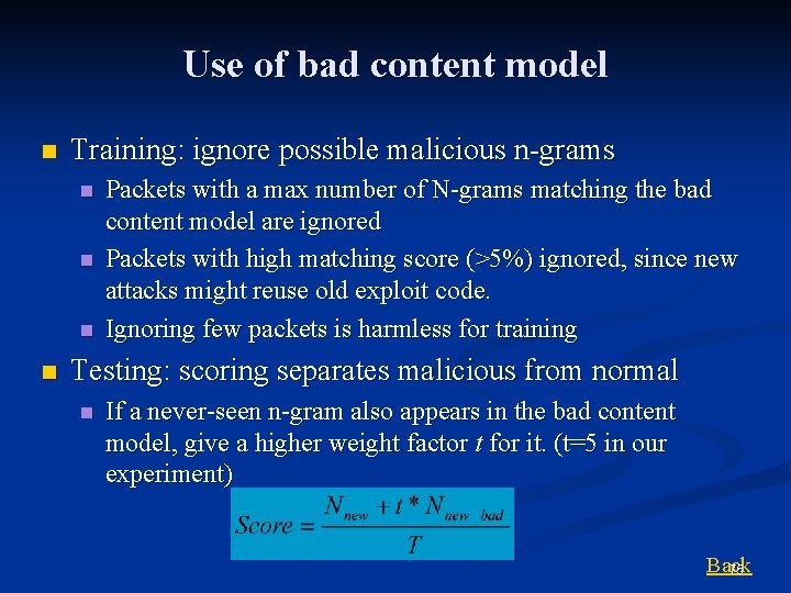 Use of bad content model n Training: ignore possible malicious n-grams n n Packets