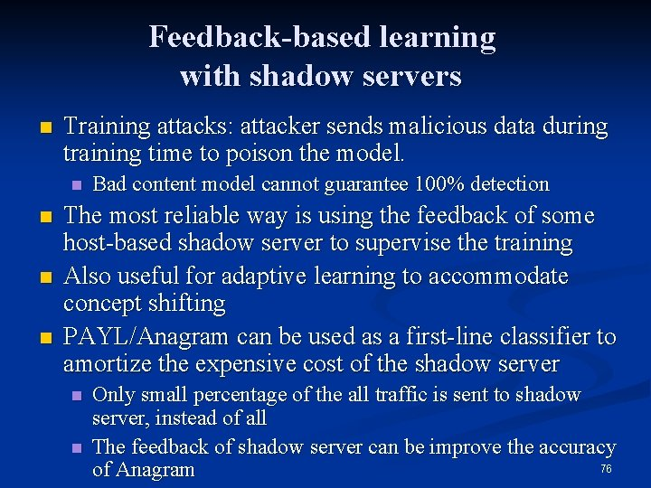 Feedback-based learning with shadow servers n Training attacks: attacker sends malicious data during training