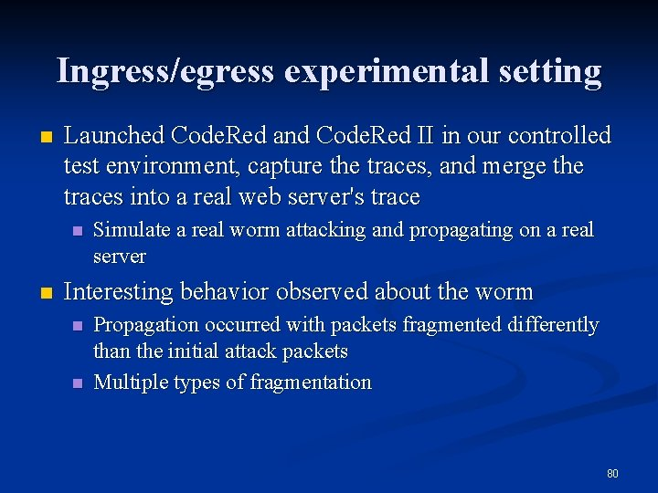 Ingress/egress experimental setting n Launched Code. Red and Code. Red II in our controlled