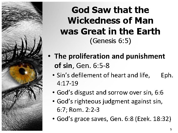 God Saw that the Wickedness of Man was Great in the Earth (Genesis 6: