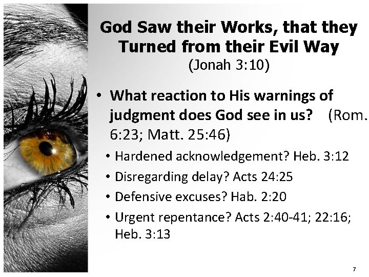 God Saw their Works, that they Turned from their Evil Way (Jonah 3: 10)