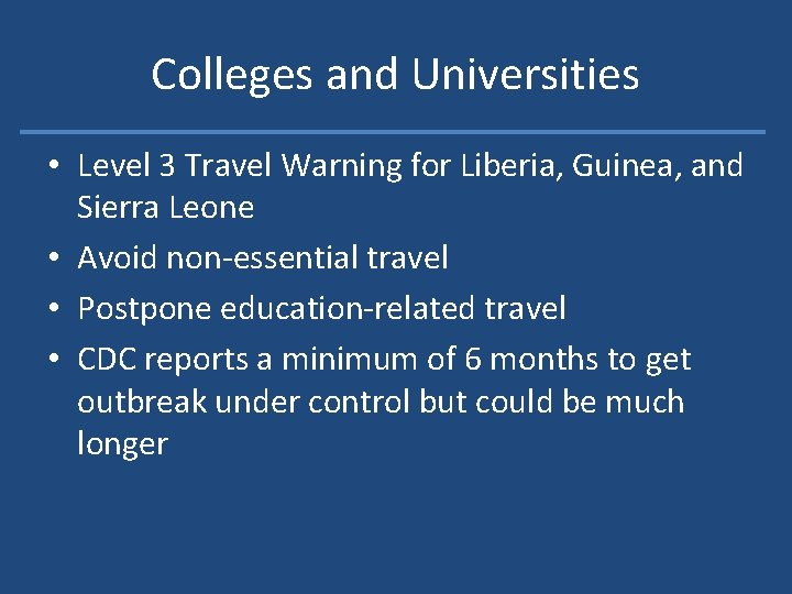 Colleges and Universities • Level 3 Travel Warning for Liberia, Guinea, and Sierra Leone