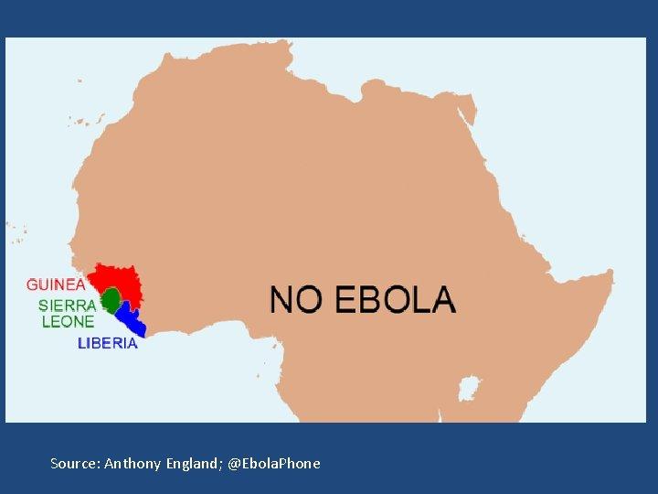 Source: Anthony England; @Ebola. Phone