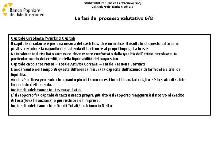 ISTRUTTORIA PEF (Pratica Elettronica di Fido) Valutazione del merito creditizio Le fasi del processo