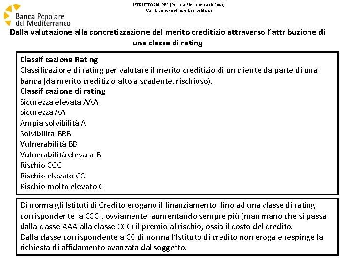 ISTRUTTORIA PEF (Pratica Elettronica di Fido) Valutazione del merito creditizio Dalla valutazione alla concretizzazione