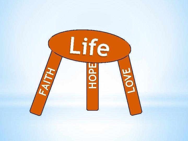 E V O L HOPE FA IT H Life