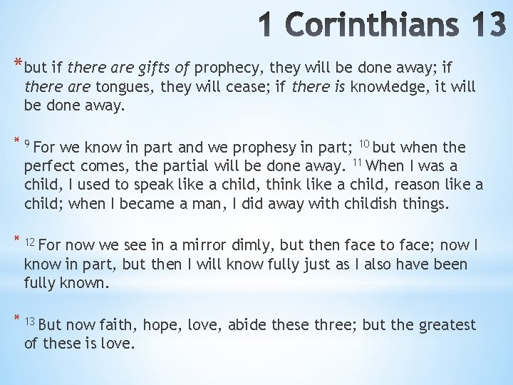 *but if there are gifts of prophecy, they will be done away; if there