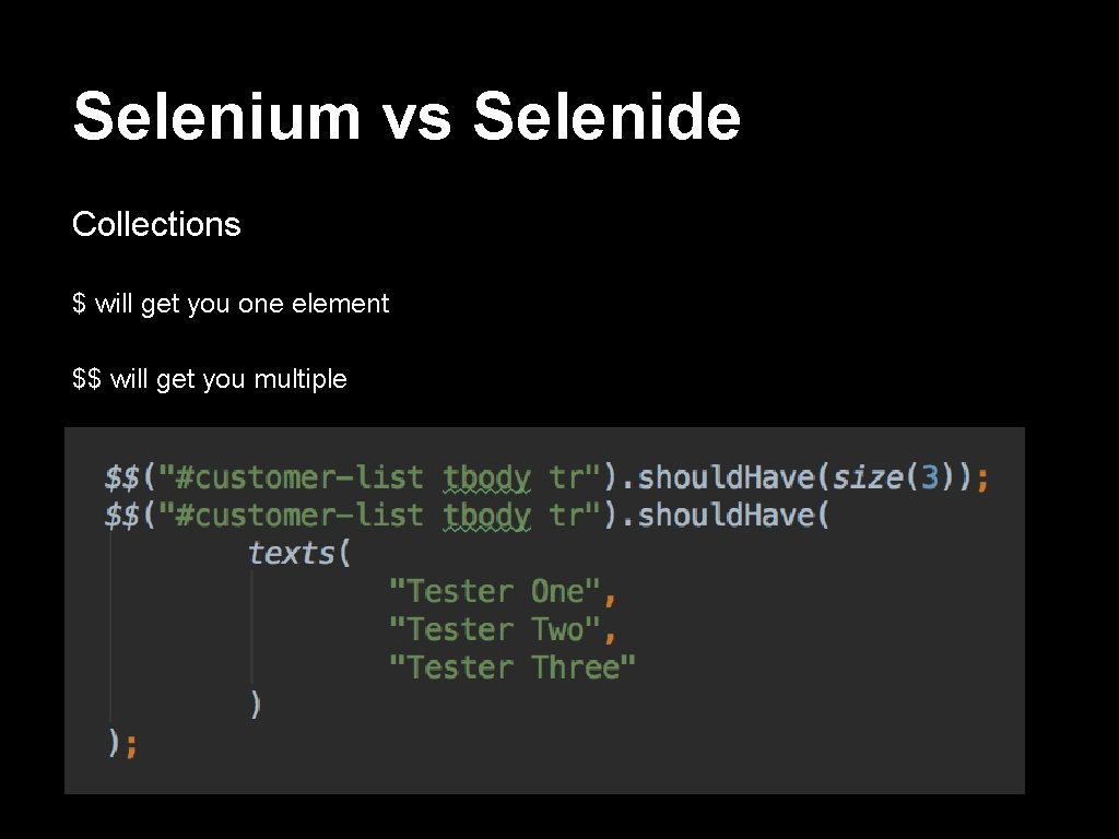 Selenium vs Selenide Collections $ will get you one element $$ will get you