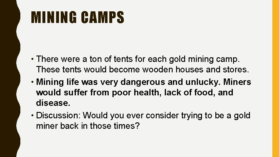 MINING CAMPS • There were a ton of tents for each gold mining camp.