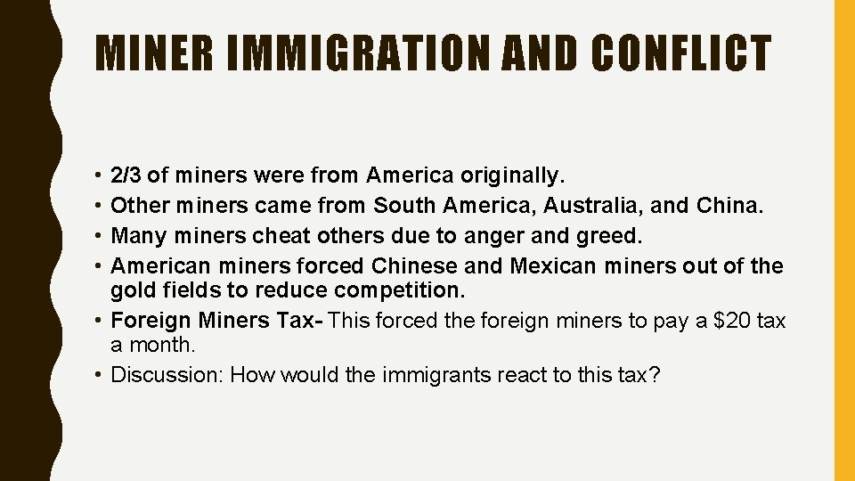 MINER IMMIGRATION AND CONFLICT • • 2/3 of miners were from America originally. Other