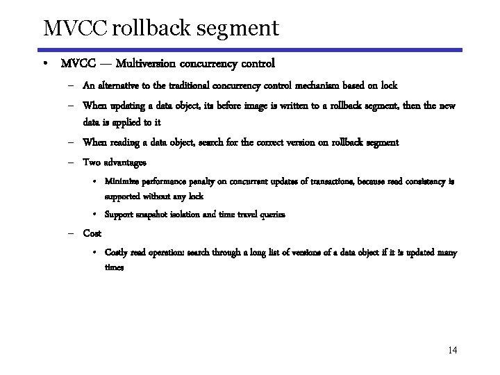 MVCC rollback segment • MVCC — Multiversion concurrency control – An alternative to the