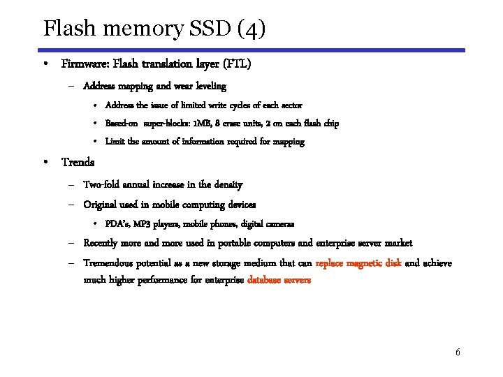 Flash memory SSD (4) • Firmware: Flash translation layer (FTL) – Address mapping and