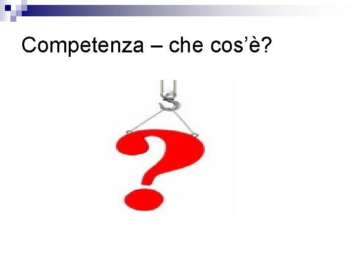 Competenza – che cos'è?