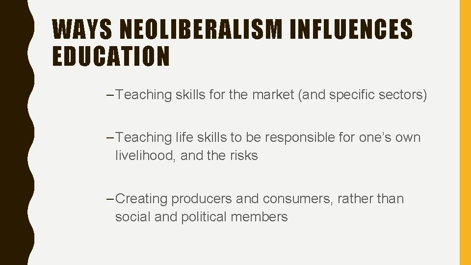 WAYS NEOLIBERALISM INFLUENCES EDUCATION – Teaching skills for the market (and specific sectors) –
