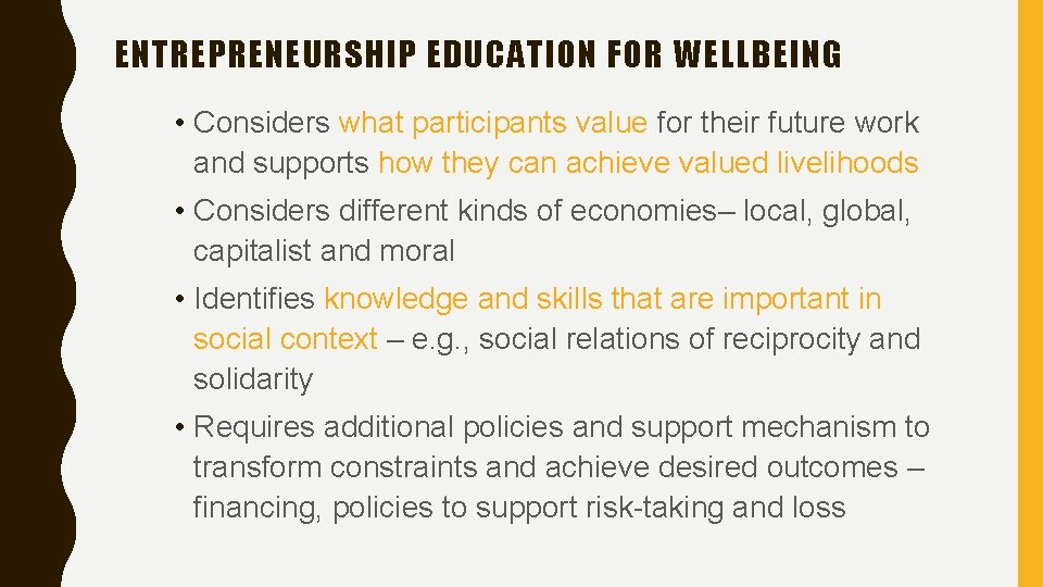 ENTREPRENEURSHIP EDUCATION FOR WELLBEING • Considers what participants value for their future work and