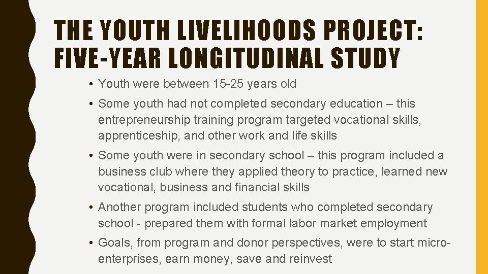 THE YOUTH LIVELIHOODS PROJECT: FIVE-YEAR LONGITUDINAL STUDY • Youth were between 15 -25 years
