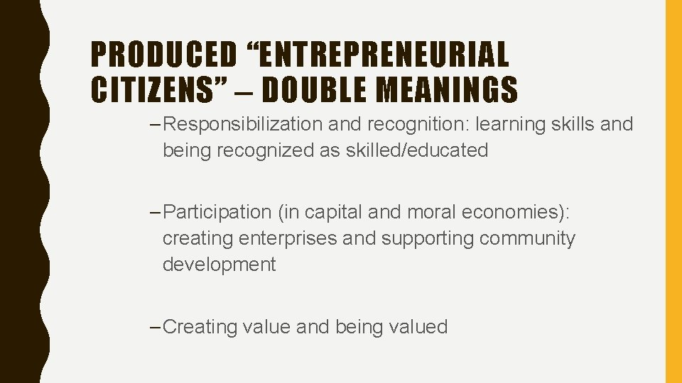 """PRODUCED """"ENTREPRENEURIAL CITIZENS"""" – DOUBLE MEANINGS – Responsibilization and recognition: learning skills and being"""