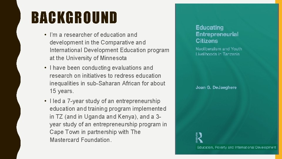 BACKGROUND • I'm a researcher of education and development in the Comparative and International