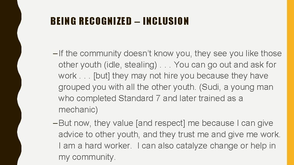 BEING RECOGNIZED – INCLUSION – If the community doesn't know you, they see you