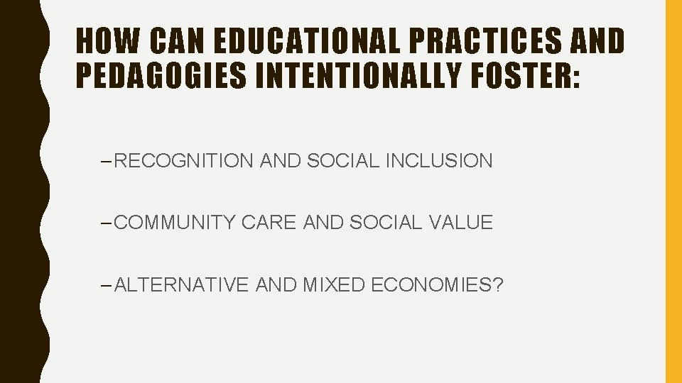 HOW CAN EDUCATIONAL PRACTICES AND PEDAGOGIES INTENTIONALLY FOSTER: – RECOGNITION AND SOCIAL INCLUSION –