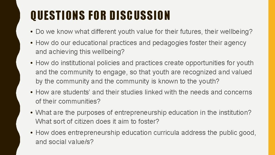 QUESTIONS FOR DISCUSSION • Do we know what different youth value for their futures,