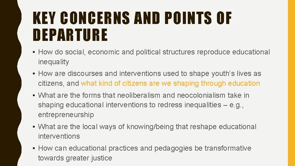 KEY CONCERNS AND POINTS OF DEPARTURE • How do social, economic and political structures