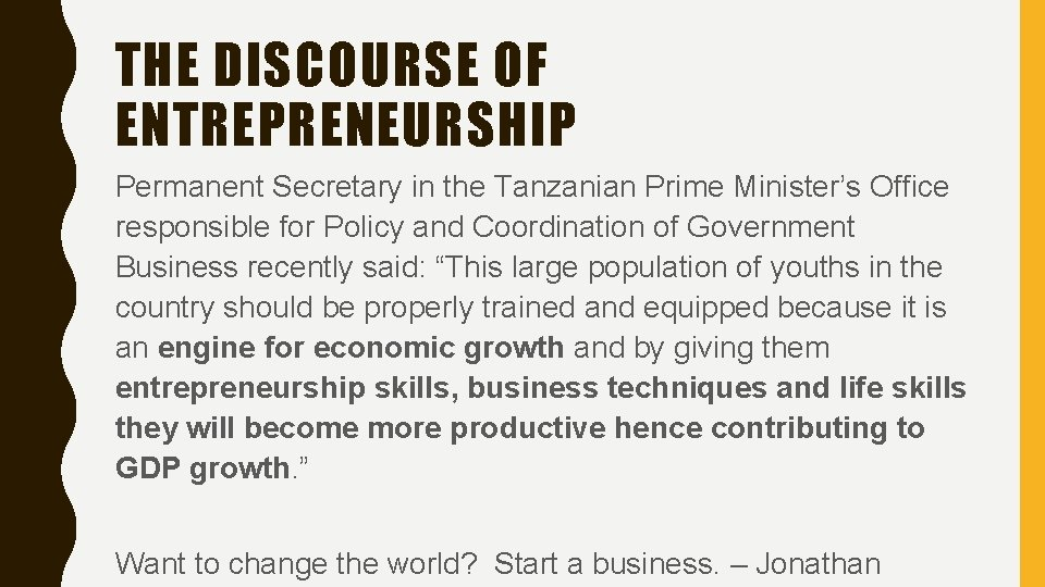 THE DISCOURSE OF ENTREPRENEURSHIP Permanent Secretary in the Tanzanian Prime Minister's Office responsible for
