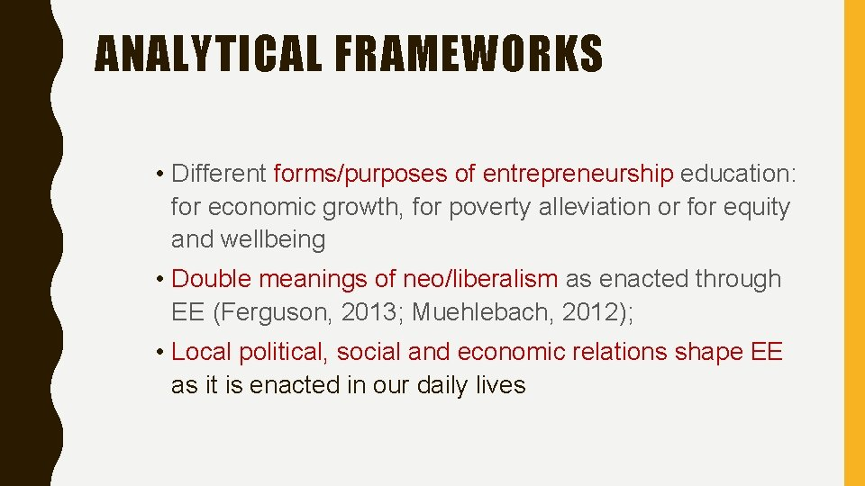 ANALYTICAL FRAMEWORKS • Different forms/purposes of entrepreneurship education: for economic growth, for poverty alleviation