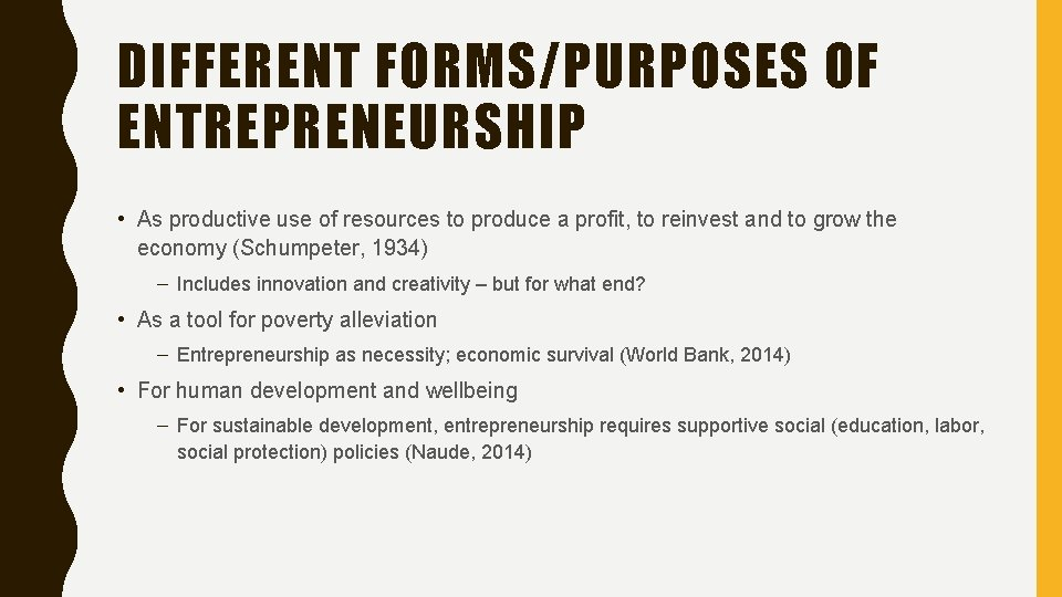 DIFFERENT FORMS/PURPOSES OF ENTREPRENEURSHIP • As productive use of resources to produce a profit,