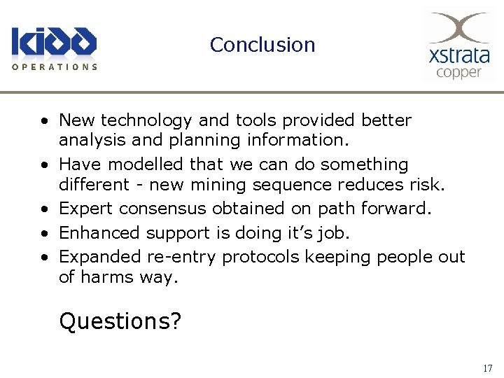 Conclusion • New technology and tools provided better analysis and planning information. • Have