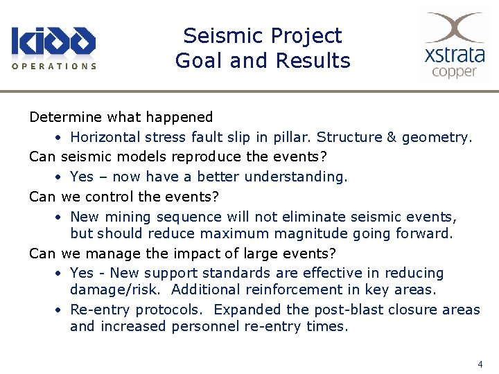 Seismic Project Goal and Results Determine what happened • Horizontal stress fault slip in