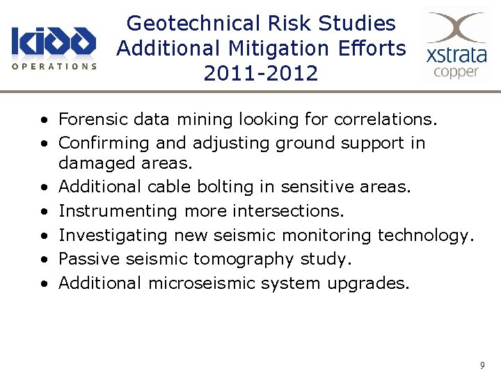 Geotechnical Risk Studies Additional Mitigation Efforts 2011 -2012 • Forensic data mining looking for