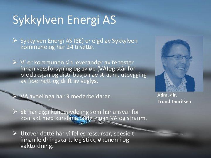 Sykkylven Energi AS Ø Sykkylven Energi AS (SE) er eigd av Sykkylven kommune og