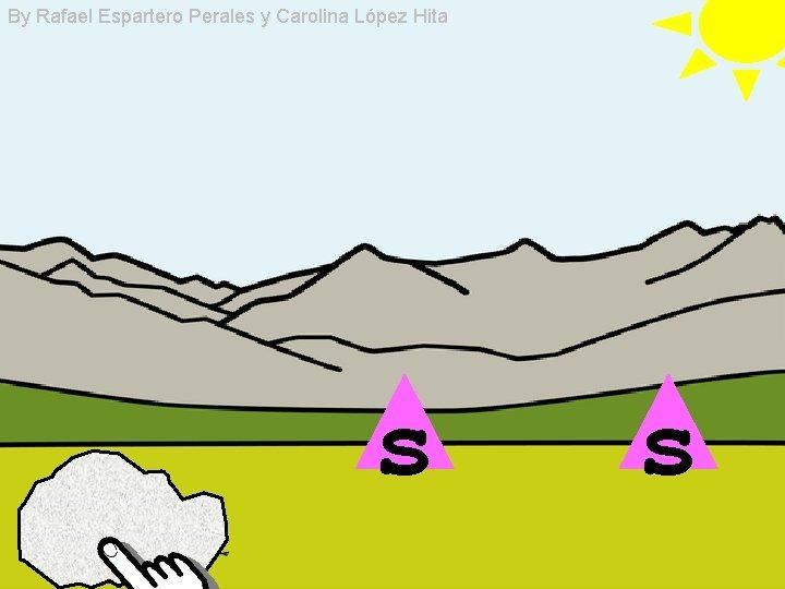 By Rafael Espartero Perales y Carolina López Hita s s