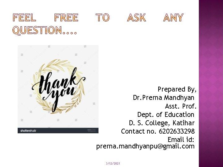 Prepared By, Dr. Prerna Mandhyan Asst. Prof. Dept. of Education D. S. College, Katihar
