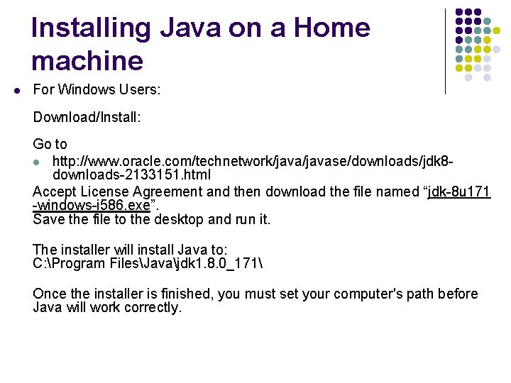 Installing Java on a Home machine l For Windows Users: Download/Install: Go to l
