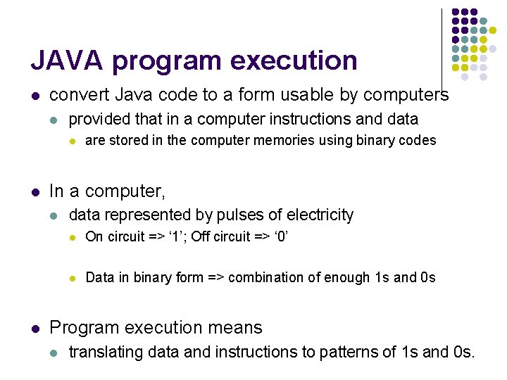 JAVA program execution l convert Java code to a form usable by computers l