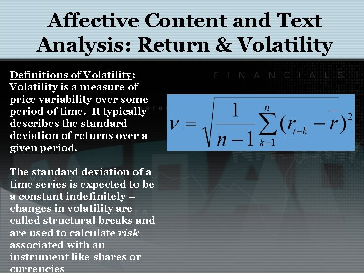 Affective Content and Text Analysis: Return & Volatility Definitions of Volatility: Volatility is a