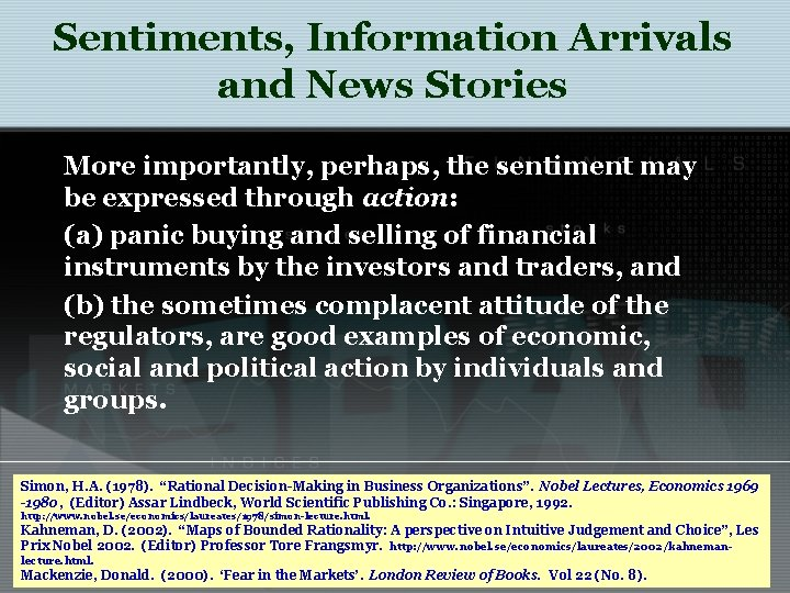 Sentiments, Information Arrivals and News Stories More importantly, perhaps, the sentiment may be expressed