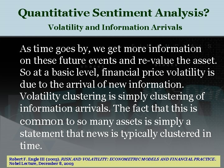 Quantitative Sentiment Analysis? Volatility and Information Arrivals As time goes by, we get more