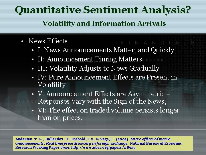 Quantitative Sentiment Analysis? Volatility and Information Arrivals • News Effects • I: News Announcements