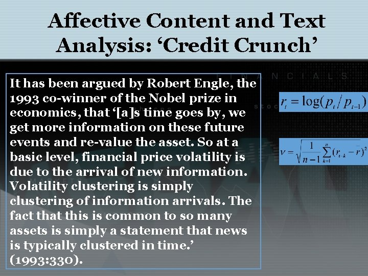 Affective Content and Text Analysis: 'Credit Crunch' It has been argued by Robert Engle,