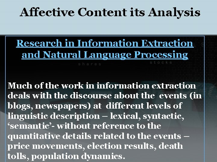 Affective Content its Analysis Research in Information Extraction and Natural Language Processing Much of